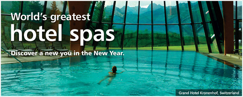 World's greatest hotel spas.  Discover a new you in the New Year.